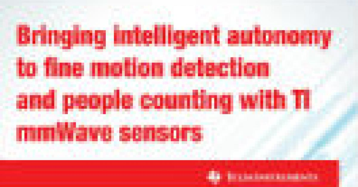 Bringing intelligent autonomy to fine motion detection and people