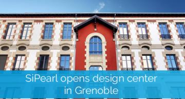 SiPearl opens design center in Grenoble