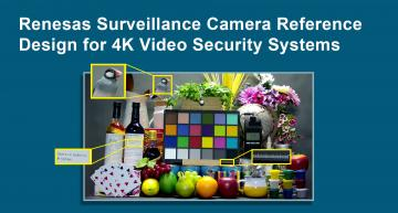 Renesas has introduced an ultra-high-definition (UHD) surveillance camera reference for high-accuracy object detection and recognition applications.