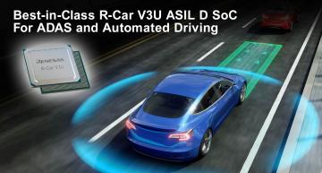 Renesas has launched the R-Car V3U – a high-performance ASIL D SoC for ADAS and automated driving (AD) systems.