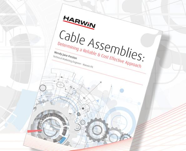 Cable assemblies – determining a reliable and cost-effective approach