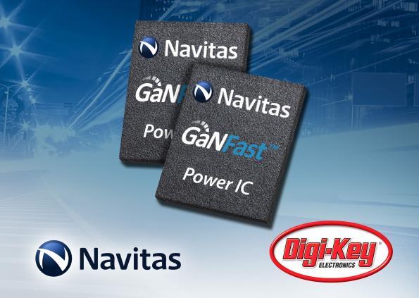Navitas signs Digi-Key for global online distribution