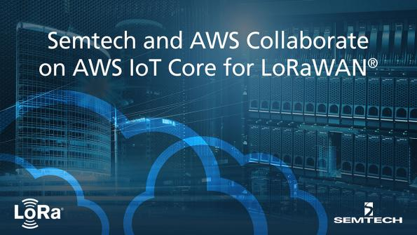 Semtech and AWS integrate LoRaWAN® with AWS IoT Core