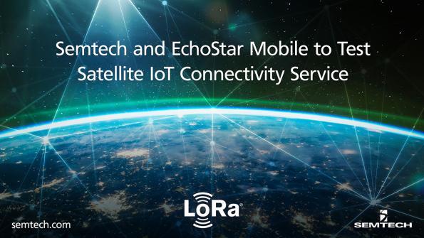 Semtech, EchoStar Mobile to test satellite IoT with LoRaWAN