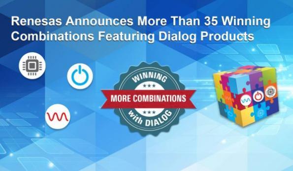 Renesas, Dialog tie-up yields new 'Winning Combinations'