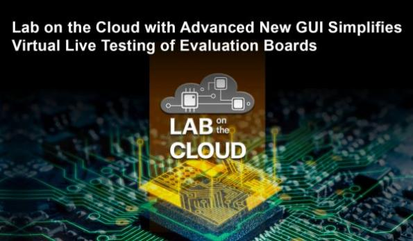 Enhanced 'Lab on the Cloud' accelerates board configuration