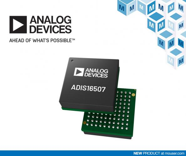 Mouser Electronics has added the ADIS16507 precision inertial measurement unit (IMU) from Analog Devices.