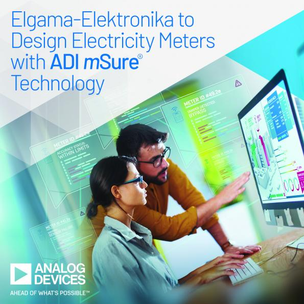 Analog Devices will collaborate with Lithuanian company Elgama-Elektronika to help design electricity meters using ADI's mSure diagnostics technology.