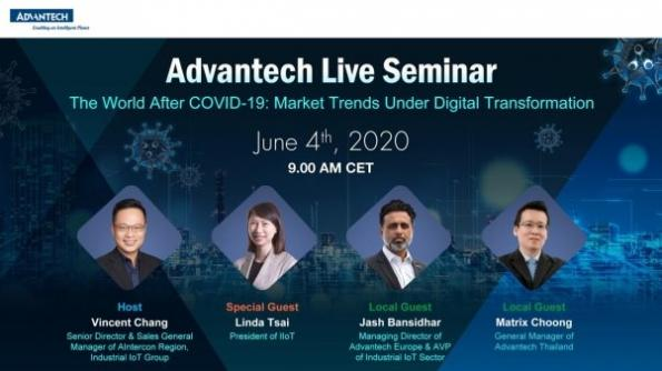 "Advantech executives will host a live seminar on ""The World after Covid19 - Market Trends under Digital Transformation""."