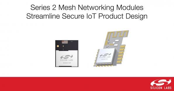 Les modules pour réseau maillé de Silicon Labs rationalisent la conception de produits IoT sécurisés