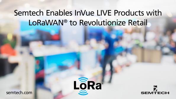 LoRaWAN : les produits InVue LIVE vont révolutionner les opérations de vente au détail