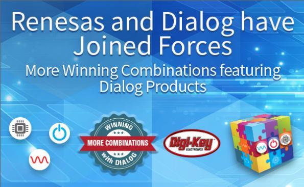 Digi-Key Electronics propose des combinaisons de produits gagnantes de Renesas et de Dialog à la suite de leur fusion