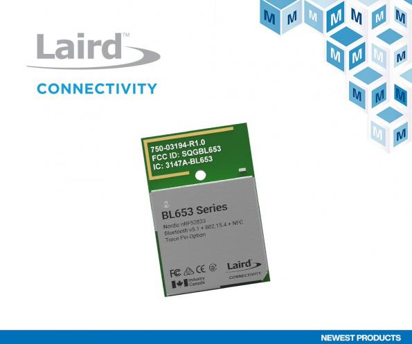 Mouser will now stock Laird Connectivity's BL653 family of long-range BLE modules intended for use in harsh environments.