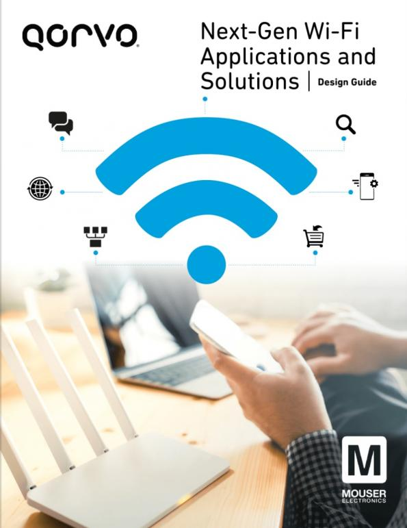 Mouser and Qorvo have collaborated on a new eBook which looks at the technology behind Wi-Fi 6 and promising applications for the new standard.