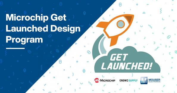 Microchip Technology, Crowd Supply and Mouser have partnered to launch the 2020 Get Launched program to support start-ups and incubators.