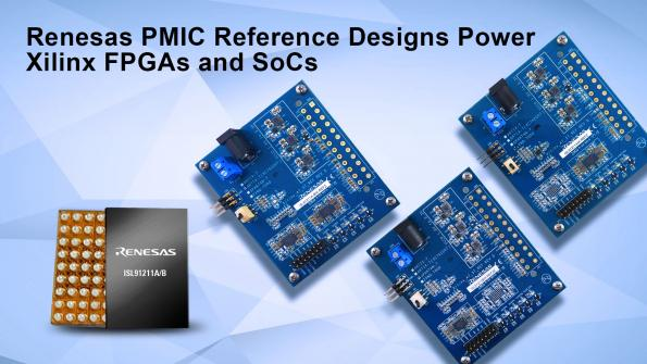 Renesas has introduced three Power Management IC (PMIC) reference designs for Xilinx Artix-7 FPGAs, Spartan-7 FPGAs, and Zynq-7000 SoCs.