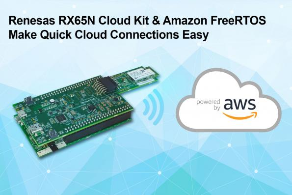 Renesas' RX65N Cloud Kit has onboard Wi-Fi, a variety of sensors and supports Amazon FreeRTOS connected to Amazon Web Services (AWS).