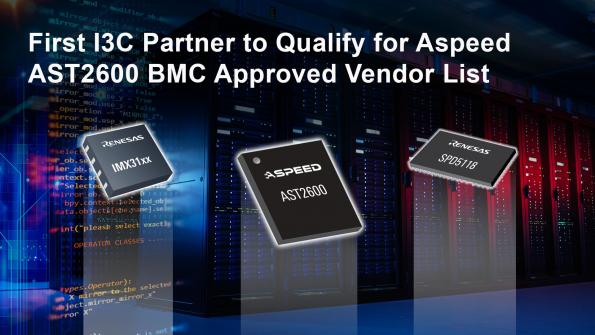 ASPEED Technology has qualified Renesas' IMX3102 I3C 2:1 bus multiplexer, IMX3112 1:2 bus expander and SPD5118 DDR5 SPD Hub.