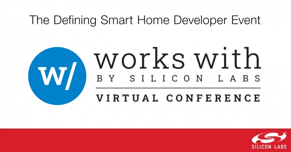 """Silicon Labs will host the """"Works With 2020"""" smart home technology virtual conference globally on September 9th and 10th."""