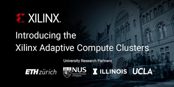 Xilinx will establish Adaptive Compute Clusters (XACC) at four of the world's most prestigious universities.