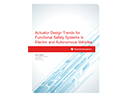 Actuator Design Trends for Functional Safety Systems in Electric and Autonomous Vehicles