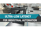 Ultra-low latency for industrial automation
